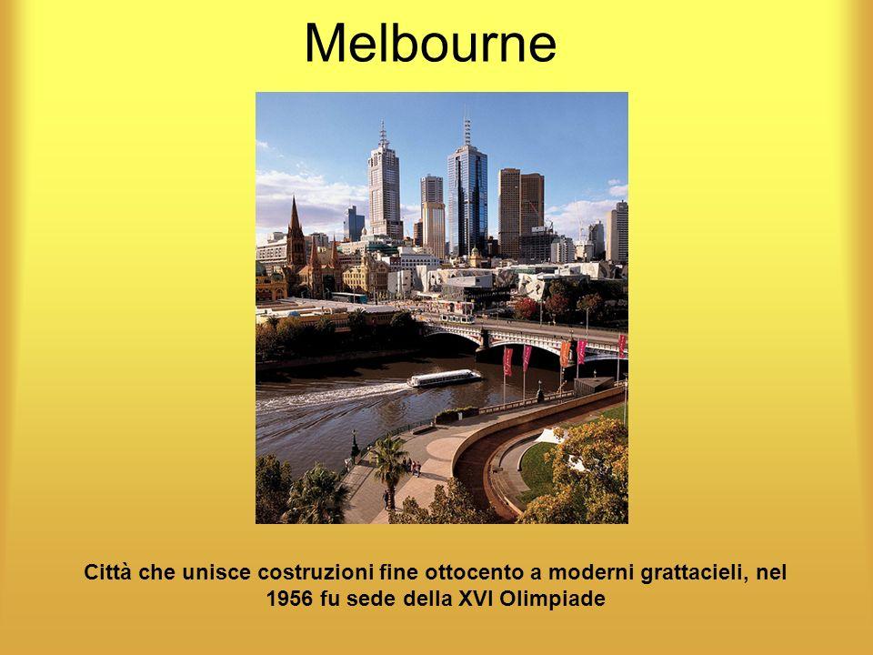 MelbourneCittà che unisce costruzioni fine ottocento a moderni grattacieli, nel 1956 fu sede della XVI Olimpiade.
