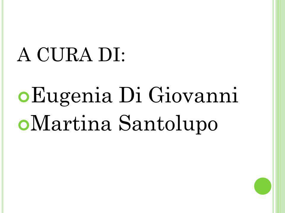 A CURA DI: Eugenia Di Giovanni Martina Santolupo