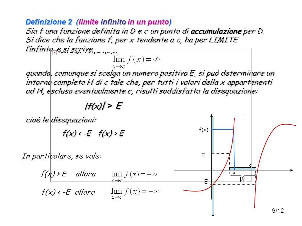 In particolare, se vale: f(x) > E allora f(x) < -E allora