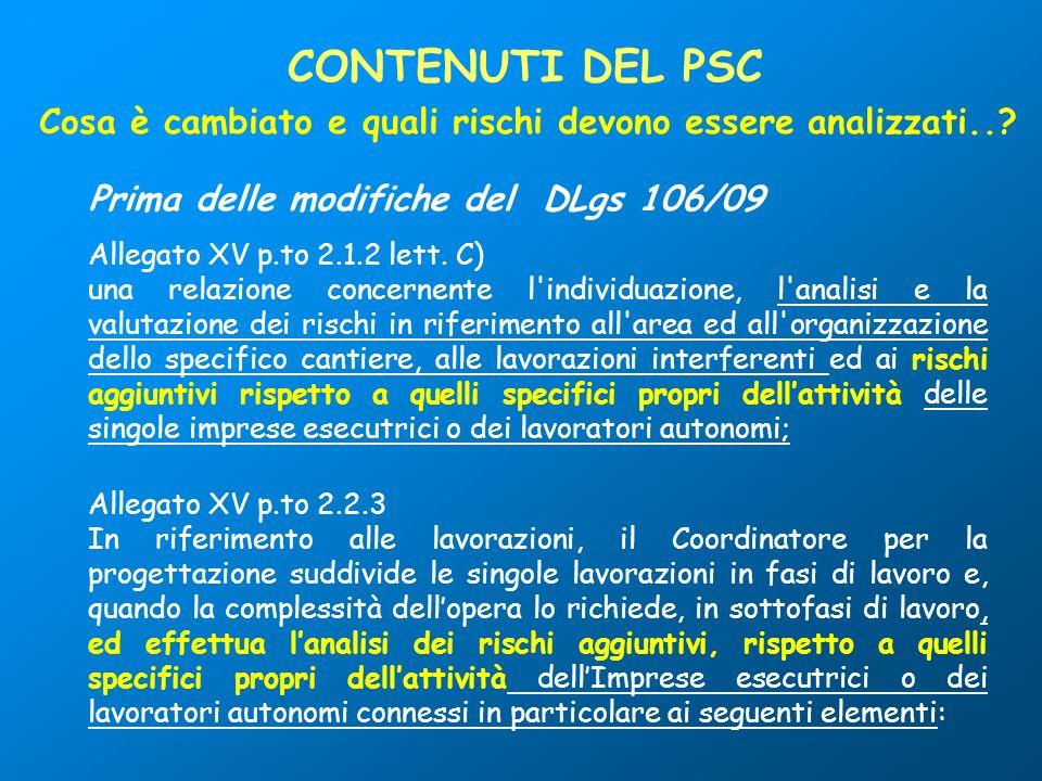 CONTENUTI DEL PSC Cosa è cambiato e quali rischi devono essere analizzati.. Prima delle modifiche del DLgs 106/09.