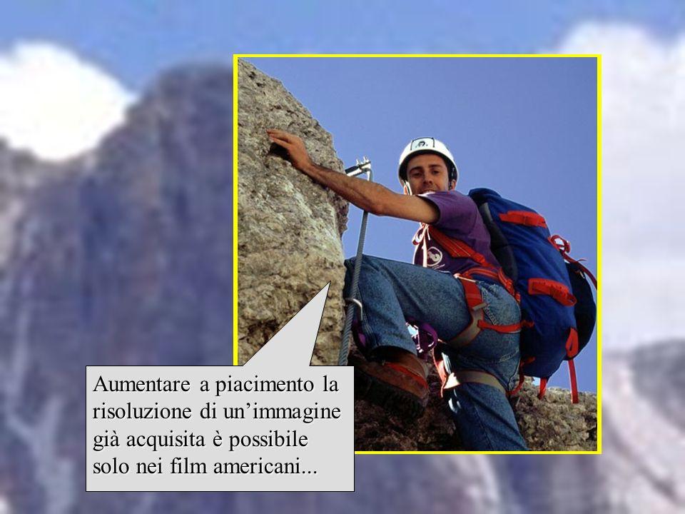Aumentare a piacimento la risoluzione di un'immagine già acquisita è possibile solo nei film americani...