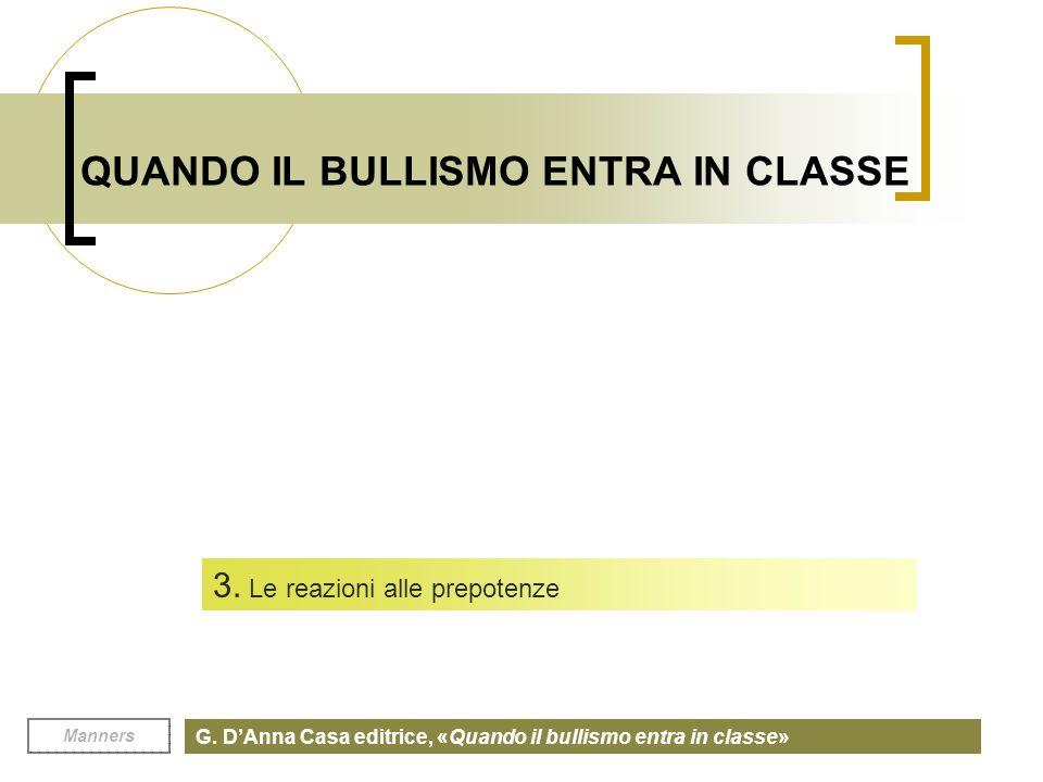QUANDO IL BULLISMO ENTRA IN CLASSE