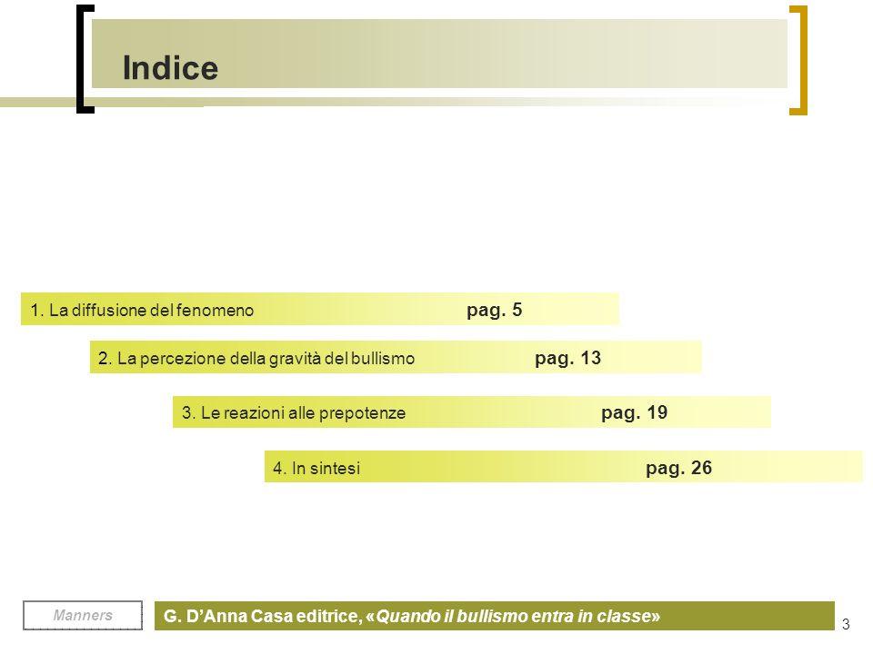Indice 1. La diffusione del fenomeno pag. 5
