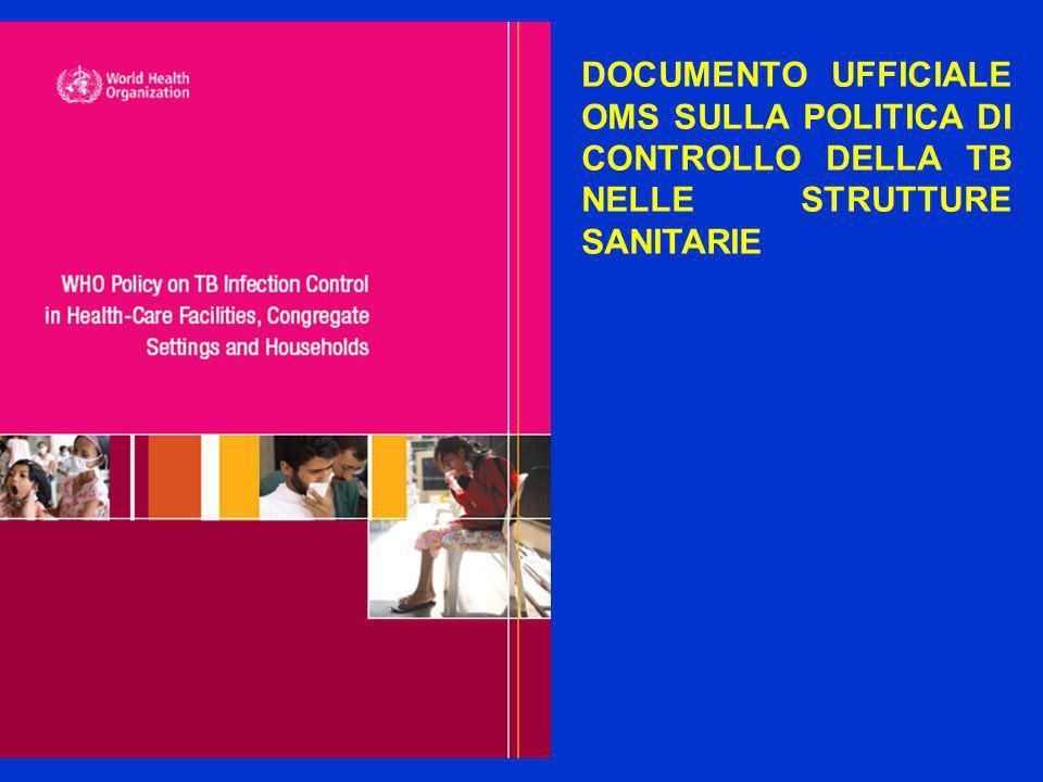 DOCUMENTO UFFICIALE OMS SULLA POLITICA DI CONTROLLO DELLA TB NELLE STRUTTURE SANITARIE
