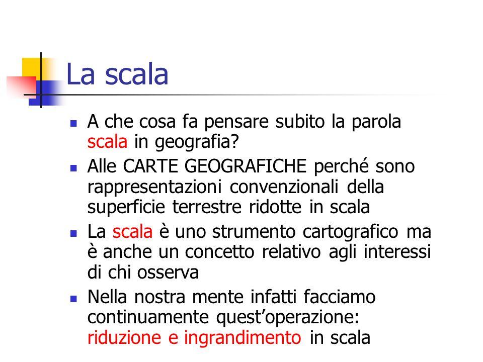 La scala A che cosa fa pensare subito la parola scala in geografia