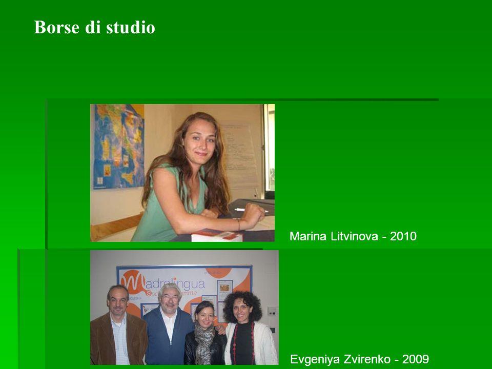 Borse di studio Marina Litvinova - 2010 Evgeniya Zvirenko - 2009