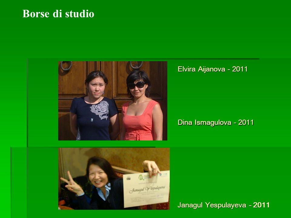 Borse di studio Elvira Aijanova - 2011 Dina Ismagulova - 2011