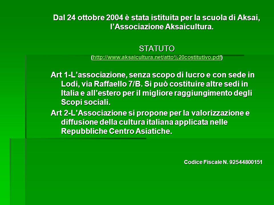 Dal 24 ottobre 2004 è stata istituita per la scuola di Aksai, l'Associazione Aksaicultura.