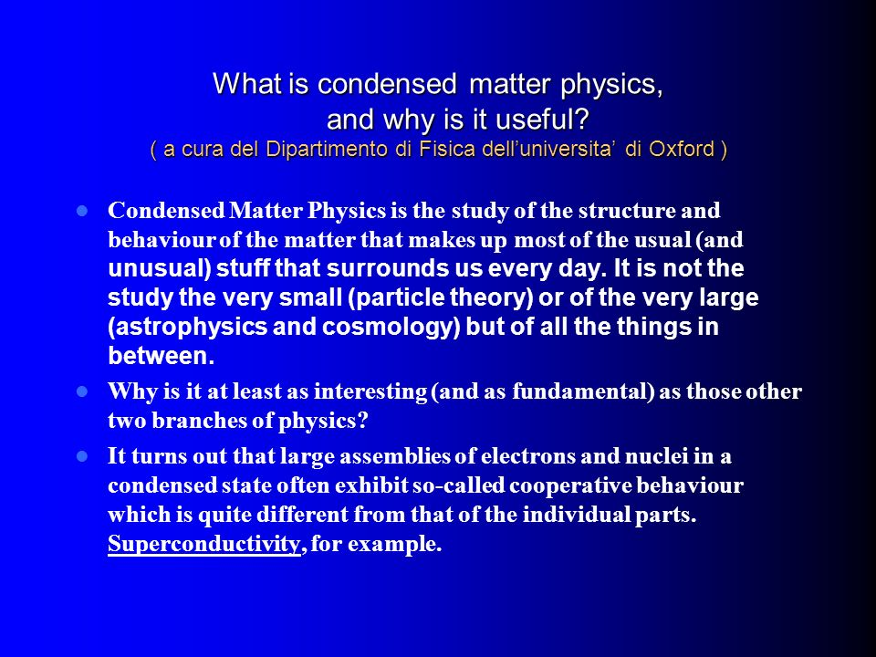 What is condensed matter physics, and why is it useful