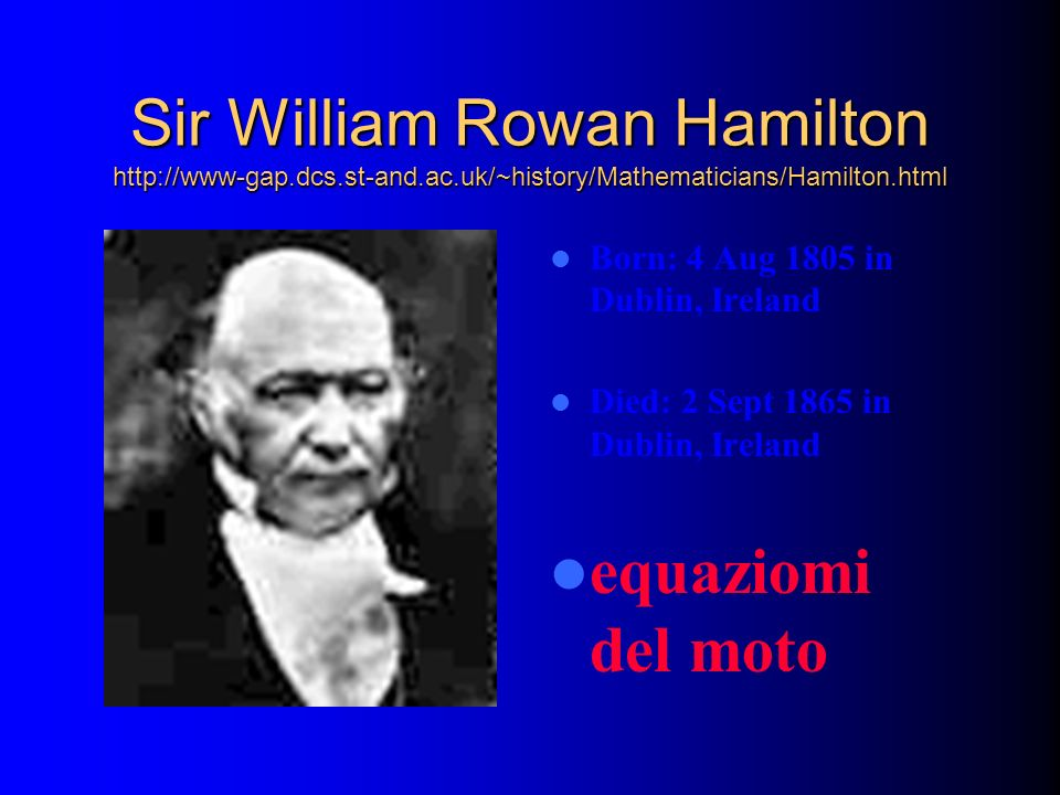 Sir William Rowan Hamilton http://www-gap. dcs. st-and. ac