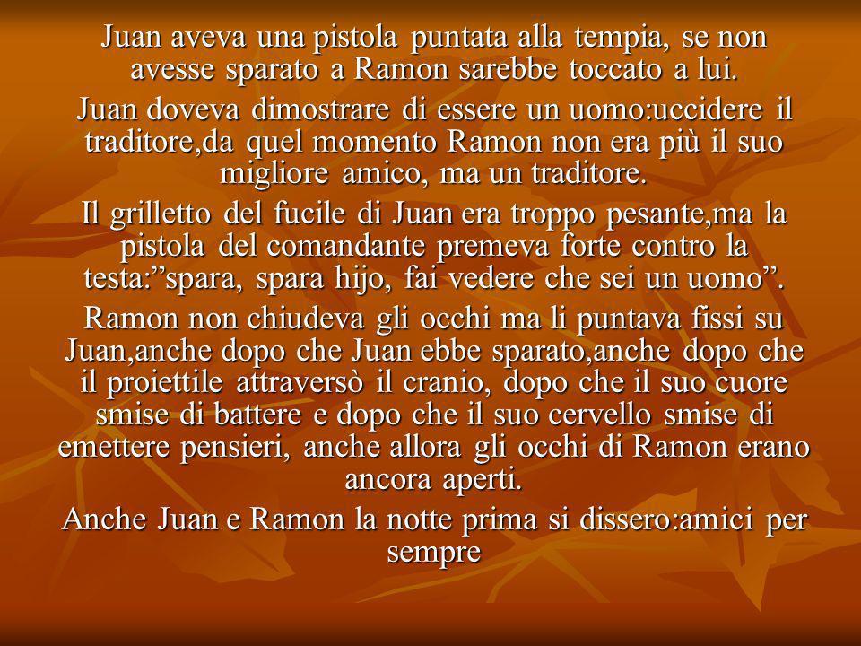 Anche Juan e Ramon la notte prima si dissero:amici per sempre