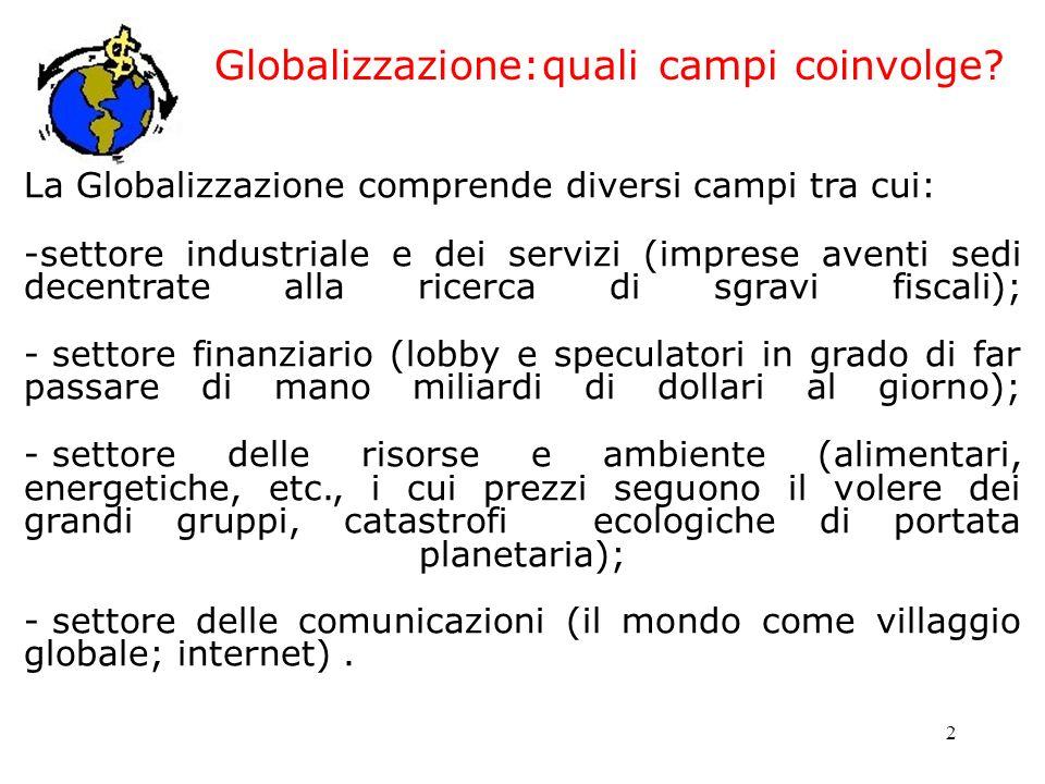 Globalizzazione:quali campi coinvolge
