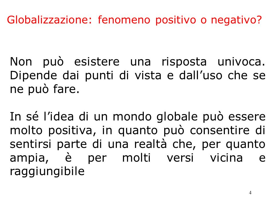 Globalizzazione: fenomeno positivo o negativo