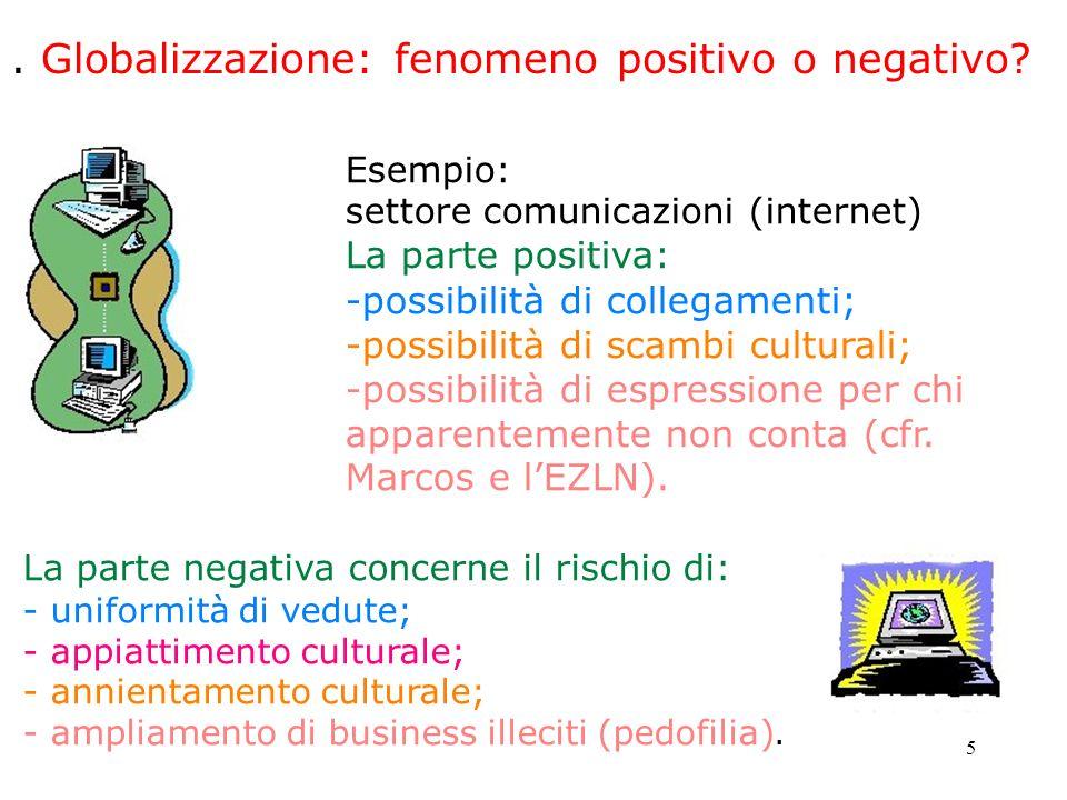 . Globalizzazione: fenomeno positivo o negativo