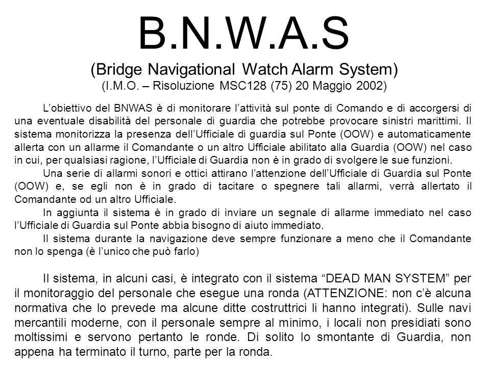 B.N.W.A.S (Bridge Navigational Watch Alarm System)