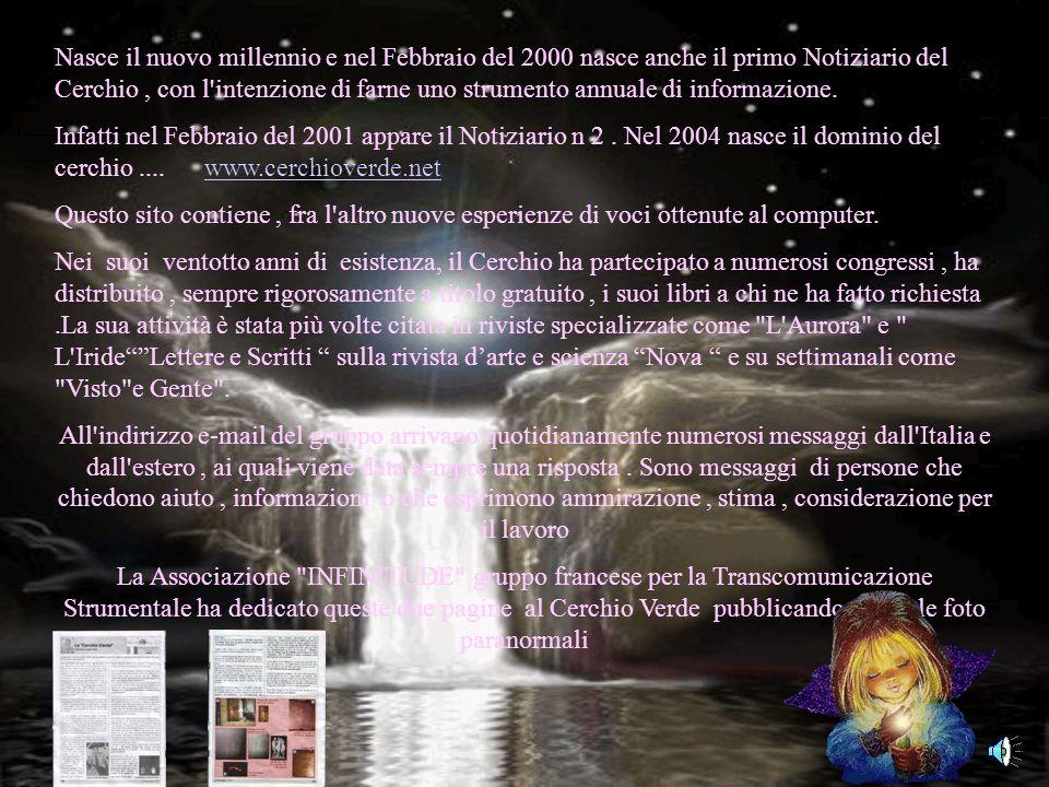 Nasce il nuovo millennio e nel Febbraio del 2000 nasce anche il primo Notiziario del Cerchio , con l intenzione di farne uno strumento annuale di informazione.