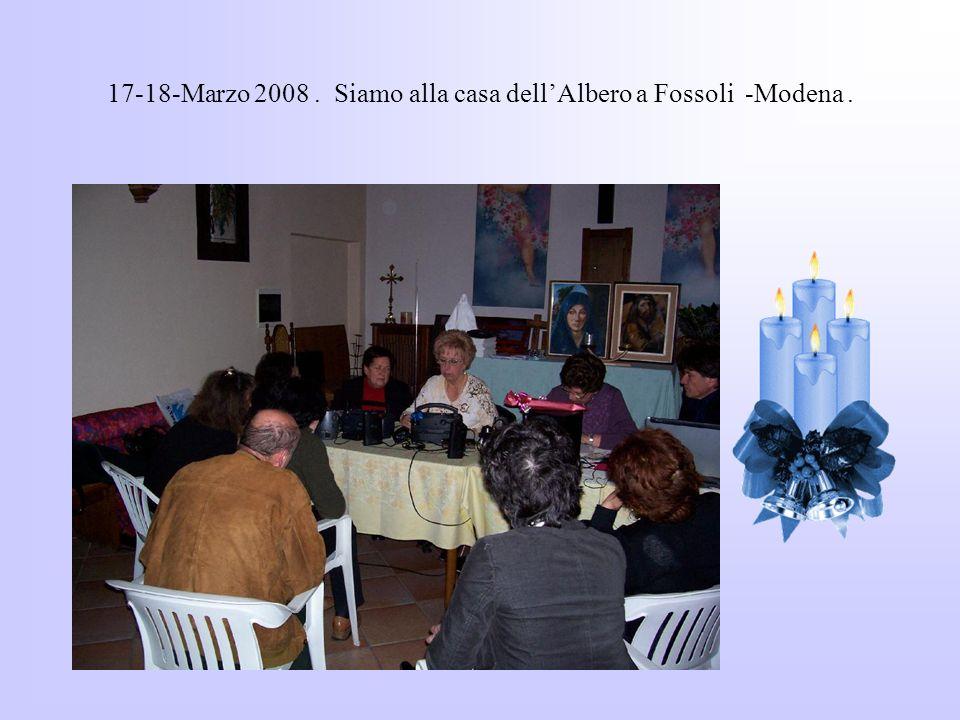 17-18-Marzo 2008 . Siamo alla casa dell'Albero a Fossoli -Modena .