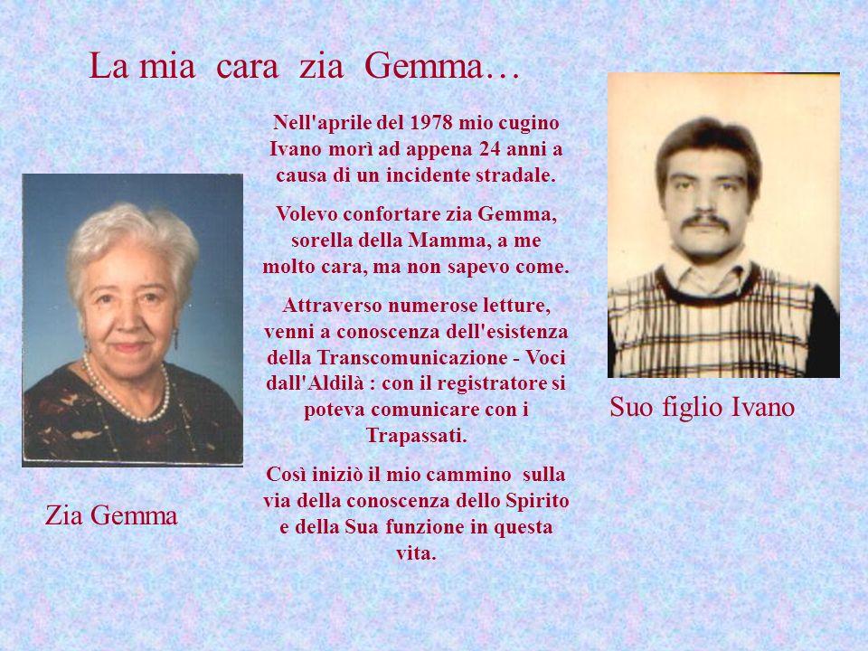 La mia cara zia Gemma… Suo figlio Ivano Zia Gemma