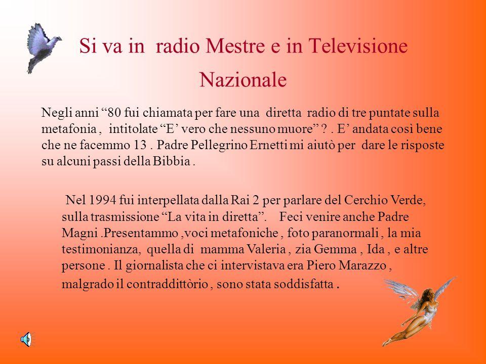 Si va in radio Mestre e in Televisione Nazionale