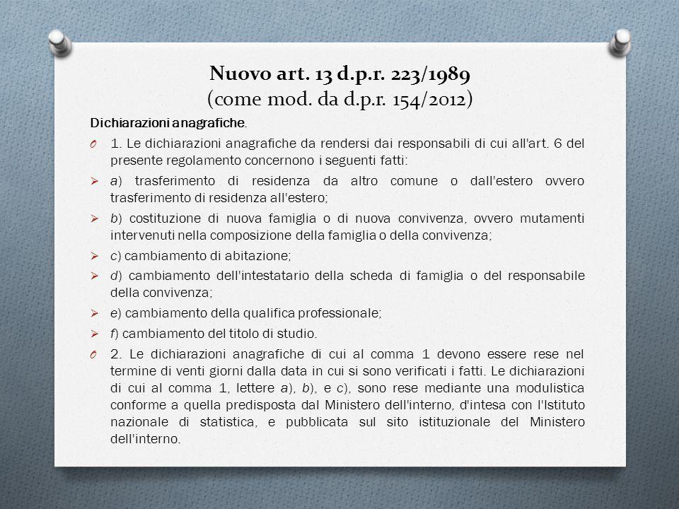 Nuovo art. 13 d.p.r. 223/1989 (come mod. da d.p.r. 154/2012)