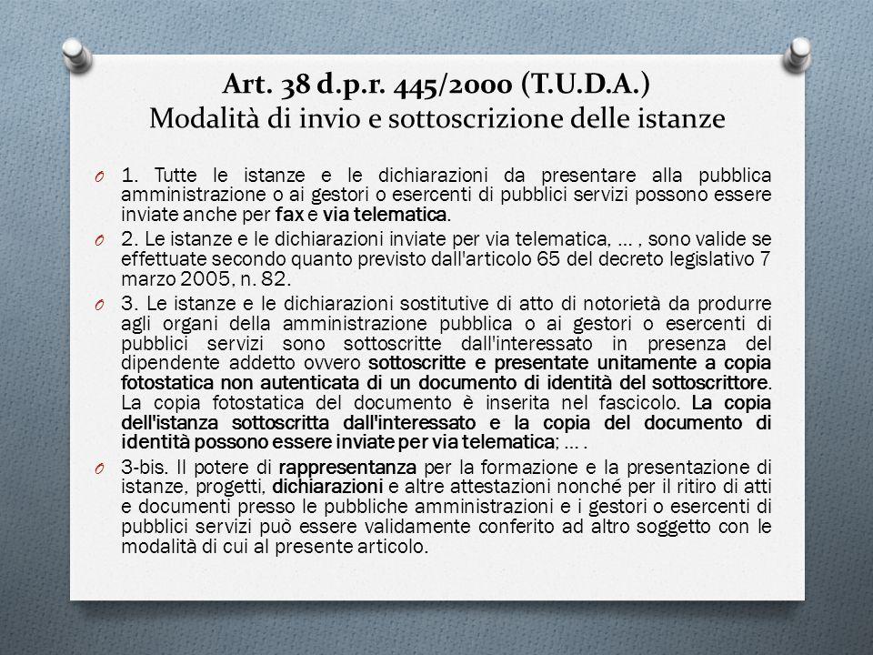 Art. 38 d.p.r. 445/2000 (T.U.D.A.) Modalità di invio e sottoscrizione delle istanze