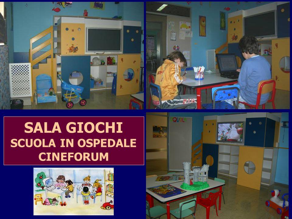 SALA GIOCHI SCUOLA IN OSPEDALE CINEFORUM