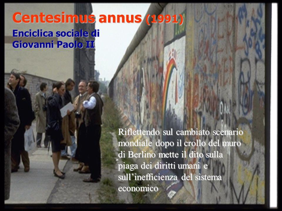 Centesimus annus (1991) Enciclica sociale di Giovanni Paolo II