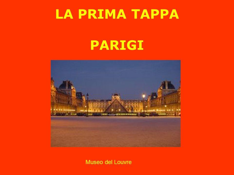 LA PRIMA TAPPA PARIGI Museo del Louvre