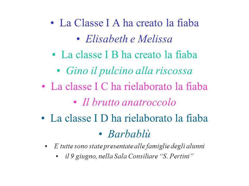 La Classe I A ha creato la fiaba Elisabeth e Melissa