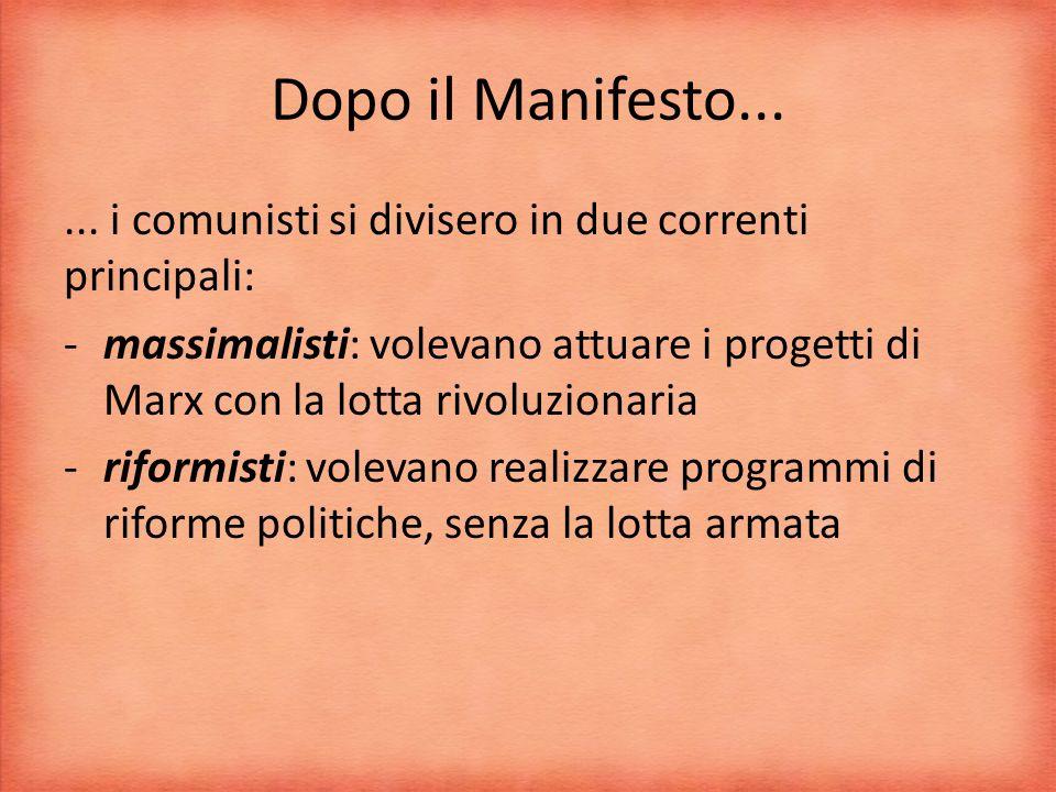 Dopo il Manifesto... ... i comunisti si divisero in due correnti principali: