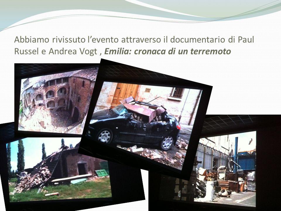 Abbiamo rivissuto l'evento attraverso il documentario di Paul Russel e Andrea Vogt , Emilia: cronaca di un terremoto