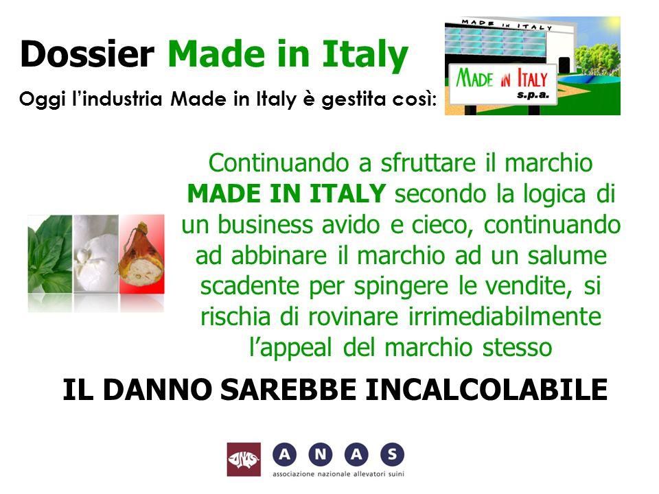 Dossier Made in Italy IL DANNO SAREBBE INCALCOLABILE