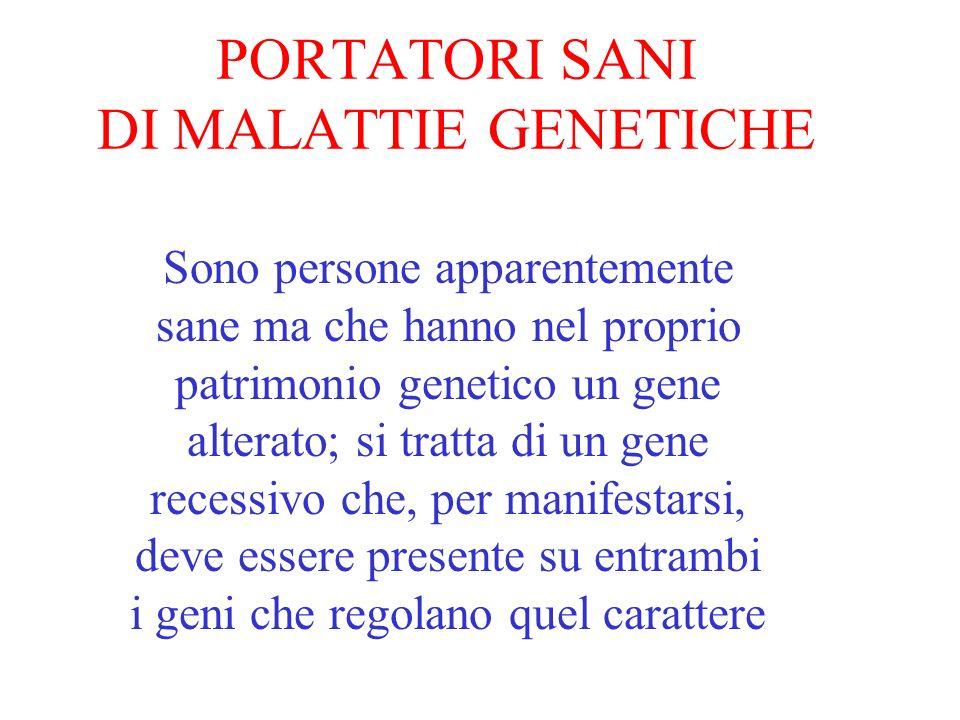 PORTATORI SANI DI MALATTIE GENETICHE