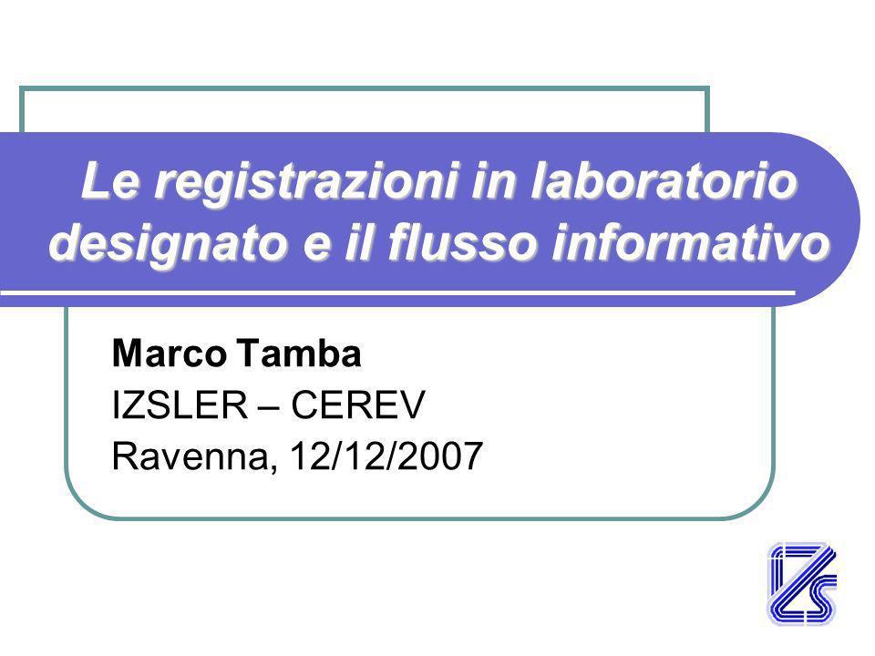 Le registrazioni in laboratorio designato e il flusso informativo