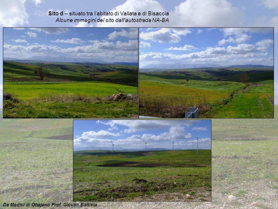 Sito d – situato tra l'abitato di Vallata e di Bisaccia Alcune immagini del sito dall'autostrada NA-BA