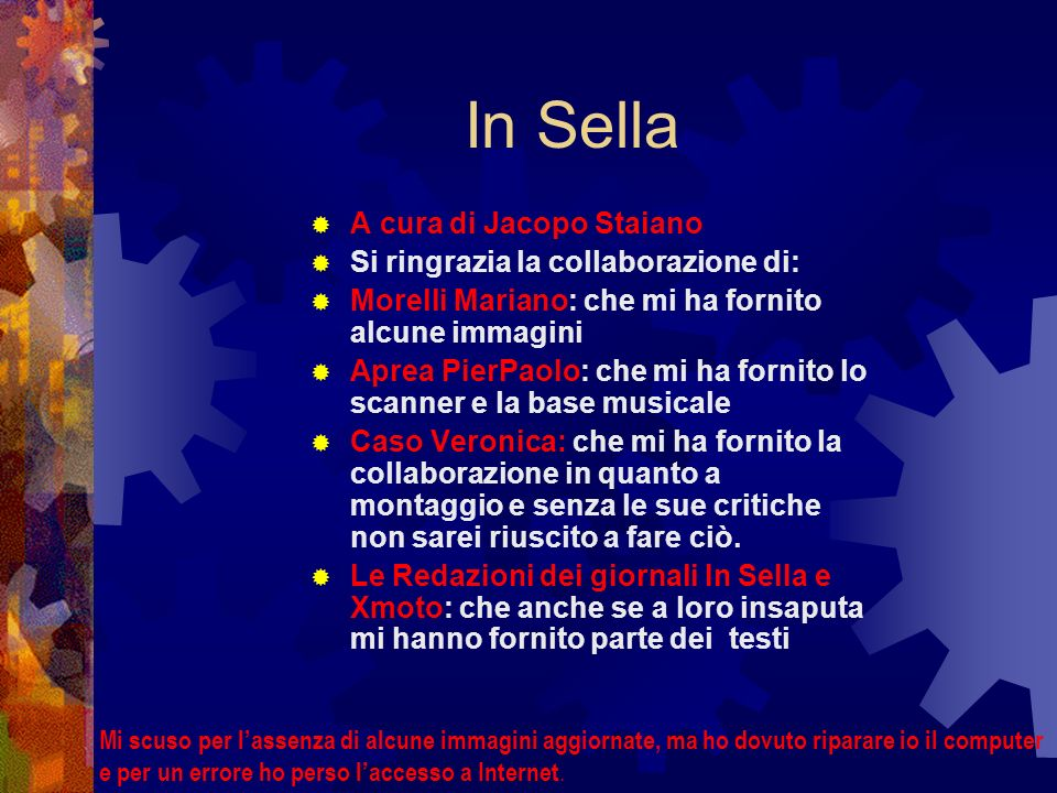 In Sella A cura di Jacopo Staiano Si ringrazia la collaborazione di: