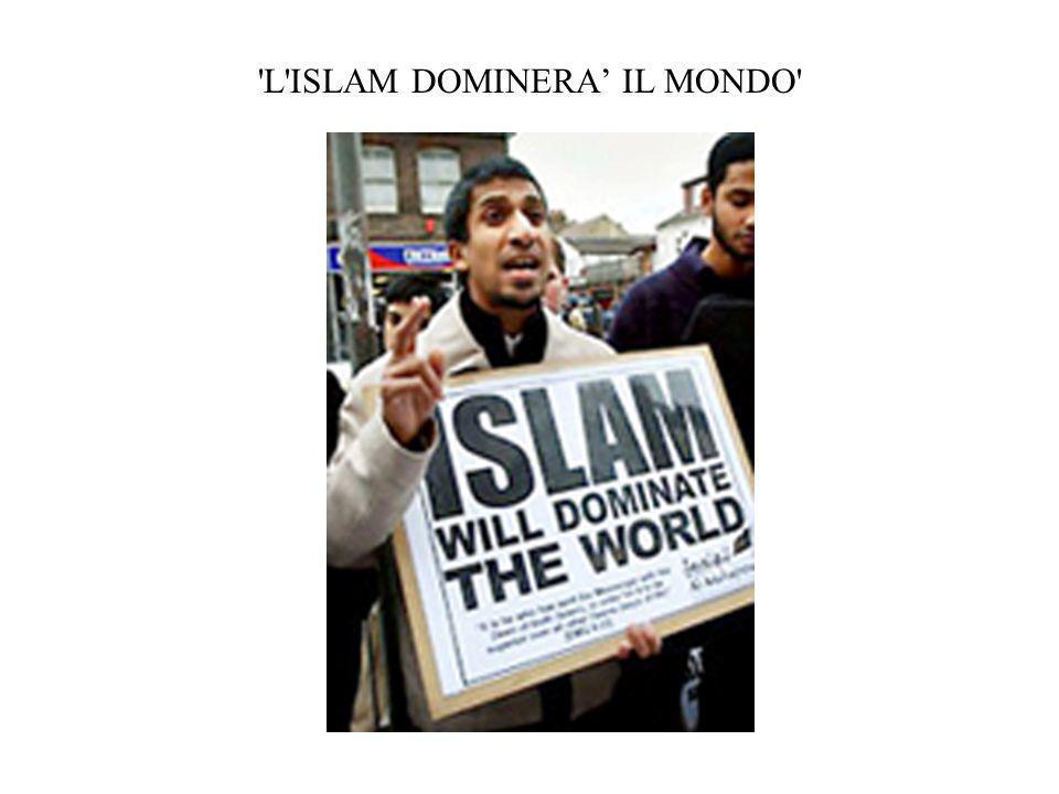 L ISLAM DOMINERA' IL MONDO