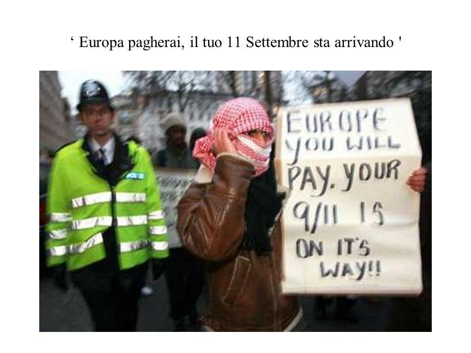 ' Europa pagherai, il tuo 11 Settembre sta arrivando