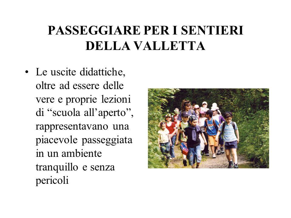 PASSEGGIARE PER I SENTIERI DELLA VALLETTA