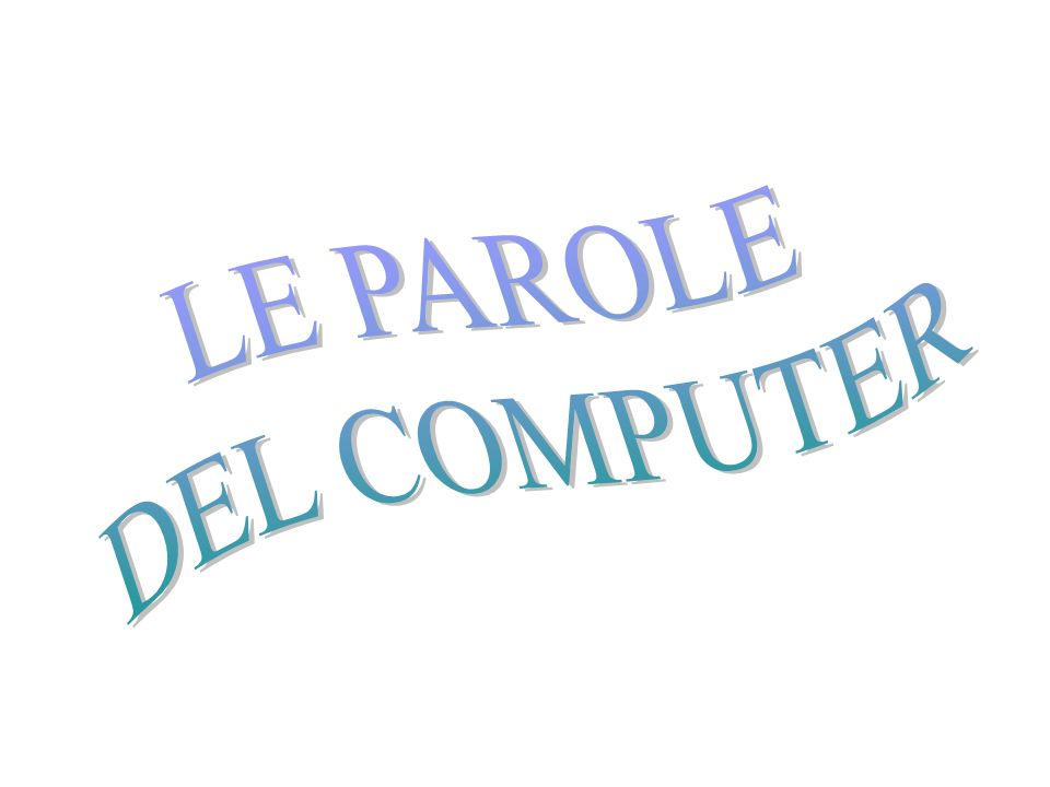 LE PAROLE DEL COMPUTER