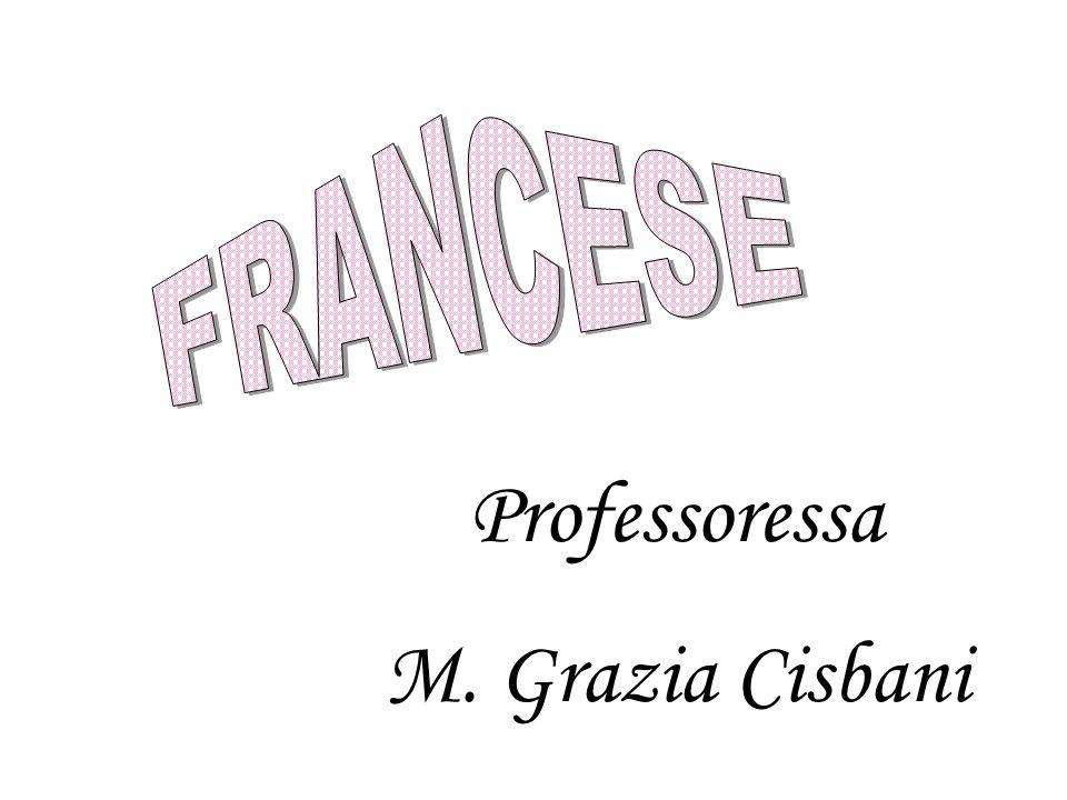 FRANCESE Professoressa M. Grazia Cisbani