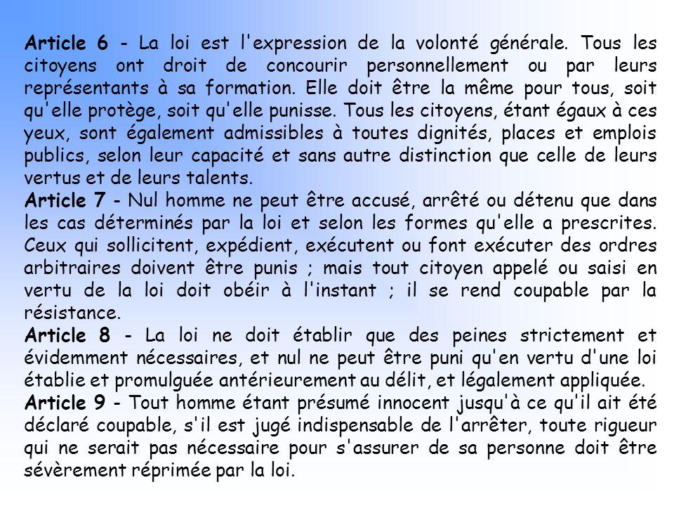 Article 6 - La loi est l expression de la volonté générale