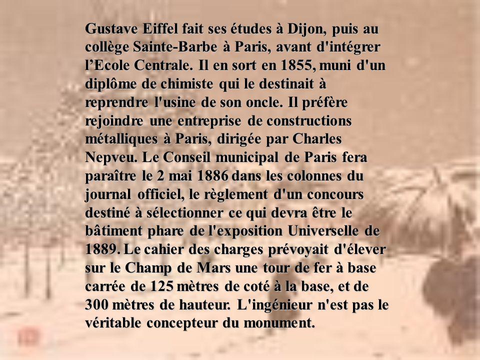 Gustave Eiffel fait ses études à Dijon, puis au collège Sainte-Barbe à Paris, avant d intégrer l'Ecole Centrale.