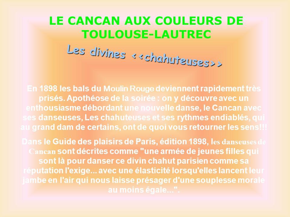 LE CANCAN AUX COULEURS DE TOULOUSE-LAUTREC