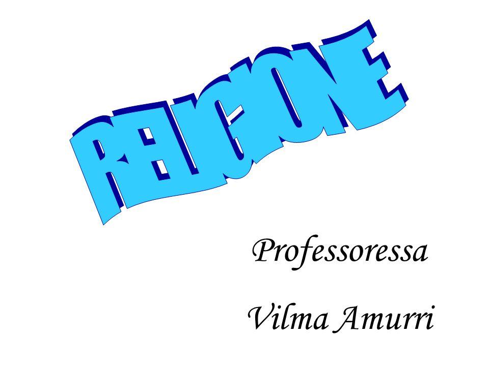 RELIGIONE Professoressa Vilma Amurri