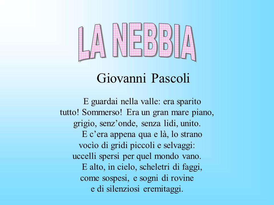 LA NEBBIA Giovanni Pascoli