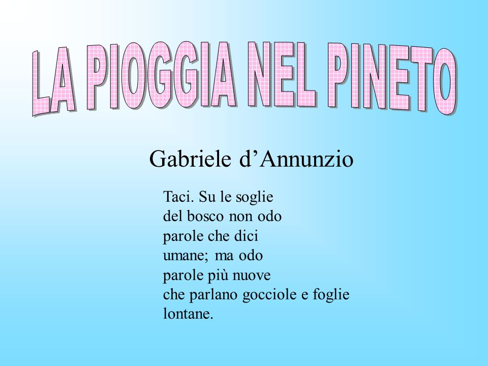 LA PIOGGIA NEL PINETO Gabriele d'Annunzio