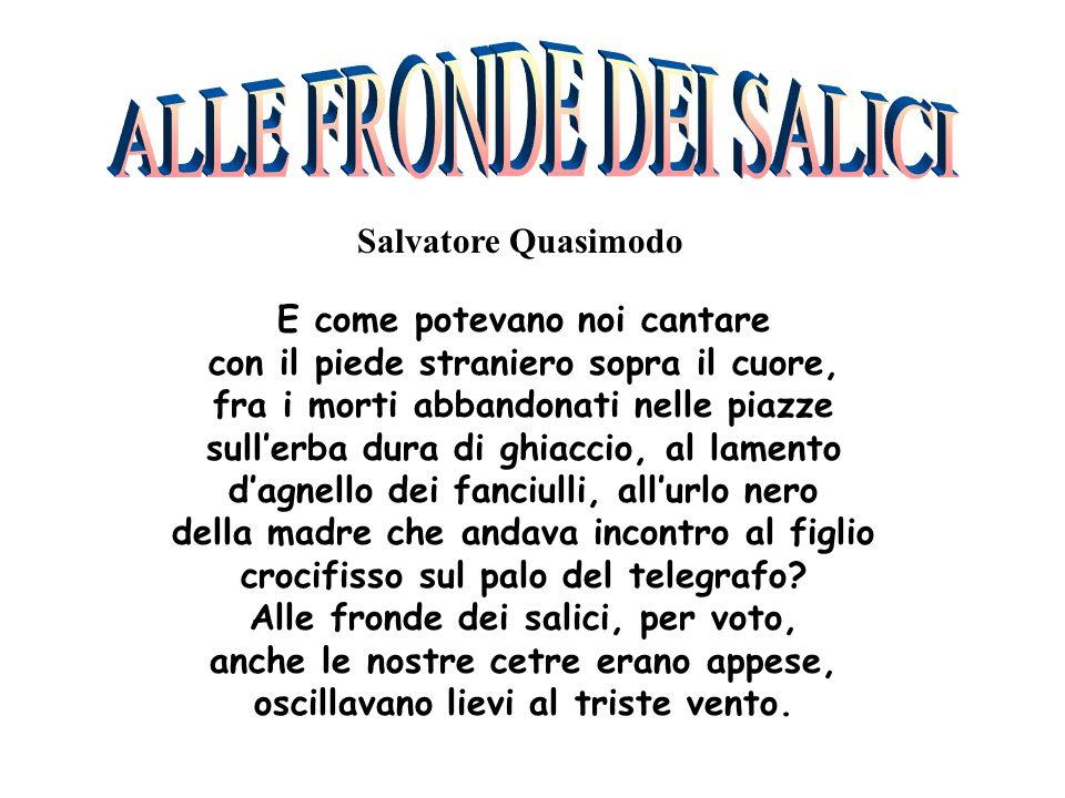 ALLE FRONDE DEI SALICI Salvatore Quasimodo