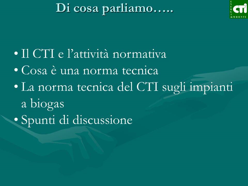 Il CTI e l'attività normativa Cosa è una norma tecnica