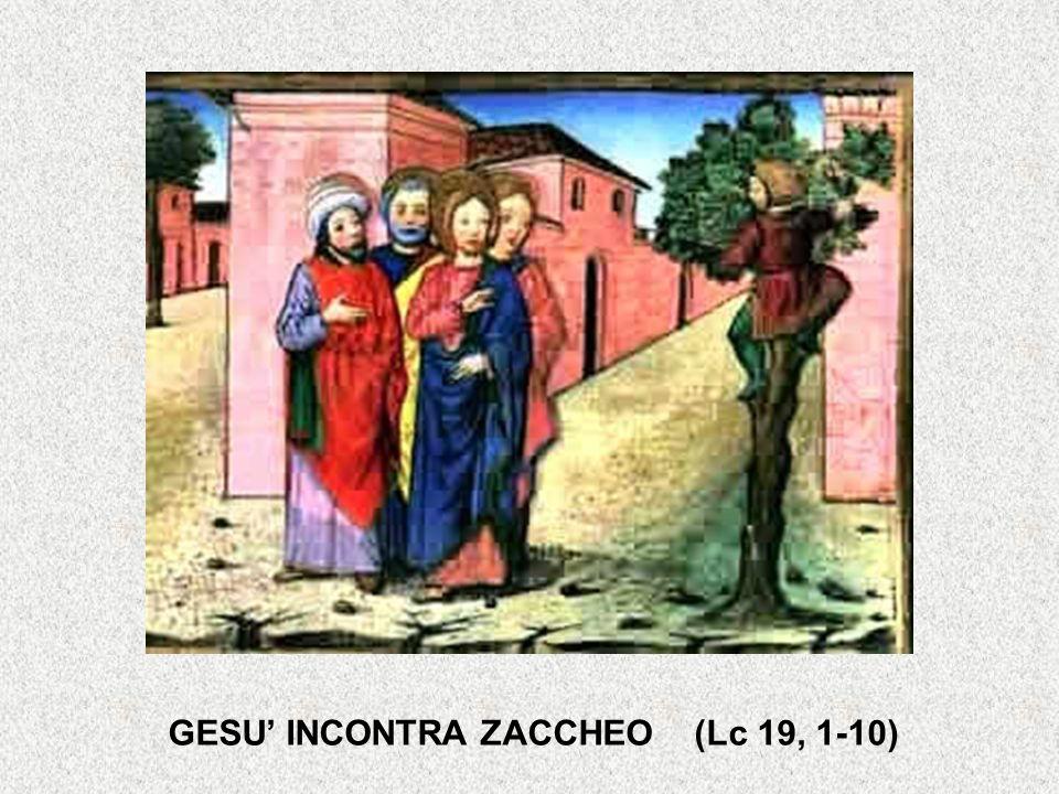 GESU' INCONTRA ZACCHEO (Lc 19, 1-10)